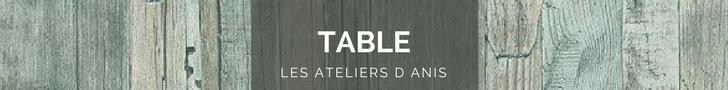 table relookée, les ateliers d'anis réunion